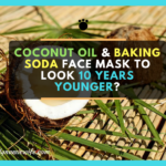 Coconut Oil and Baking Soda Face Mask to Look 10 Years Younger?