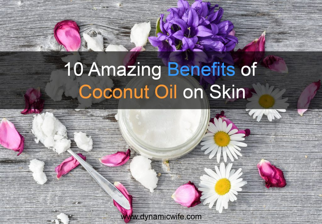 10 Amazing Benefits of Coconut Oil on Skin