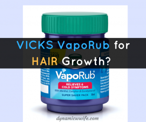 Vicks Vapor Rub for Hair Growth: Does it REALLY Work?