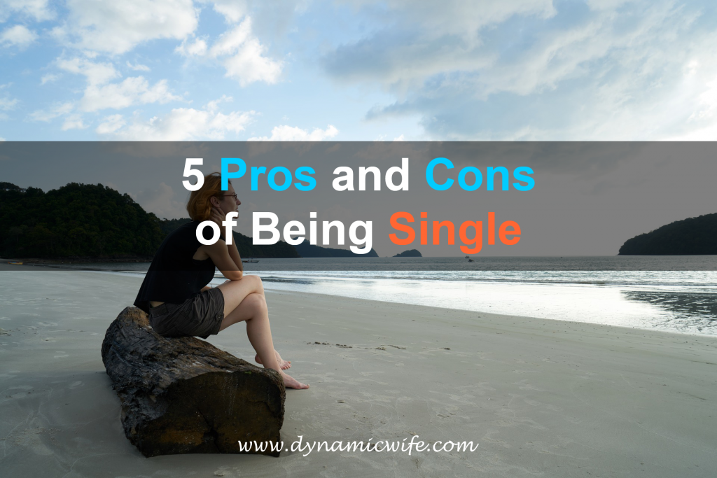 5 Pros and Cons of Being Single
