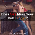 Does Sex Make Your Butt Bigger?
