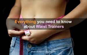 Waist Trainer – Everything You Need To Know About Waist Shapers
