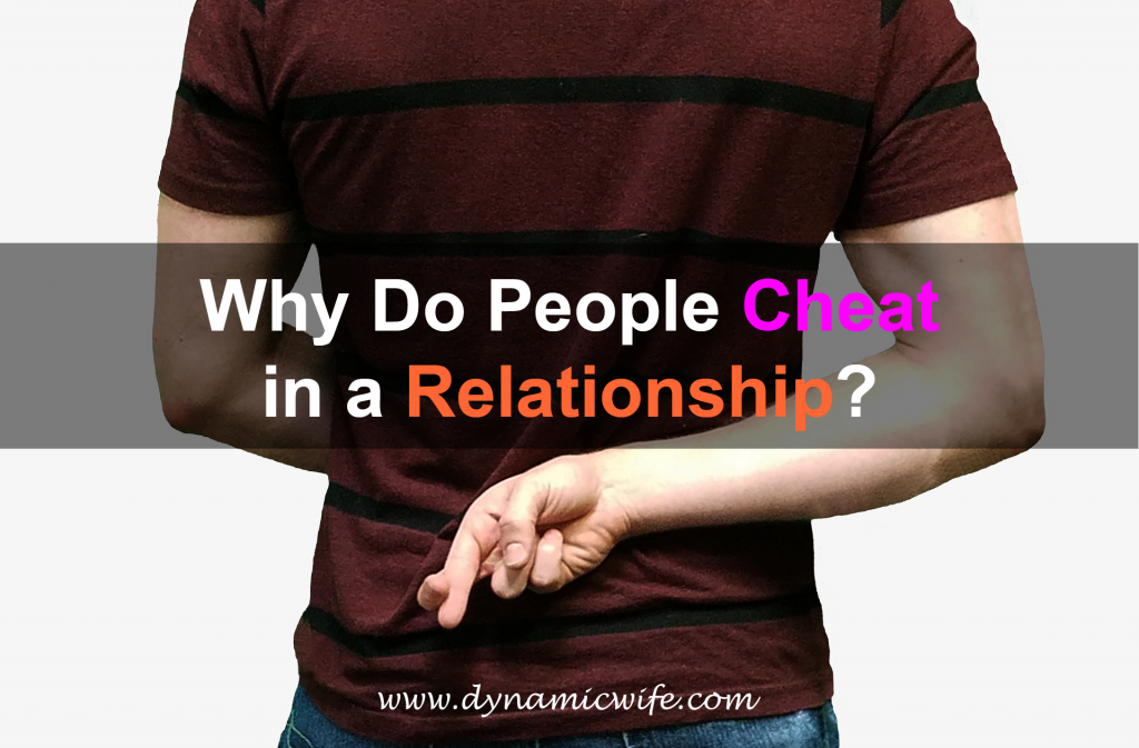 Why Do People Cheat in a Relationship