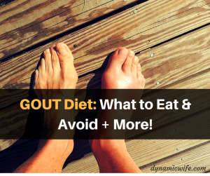 GOUT Diet: What to Eat & Foods to Avoid + More!